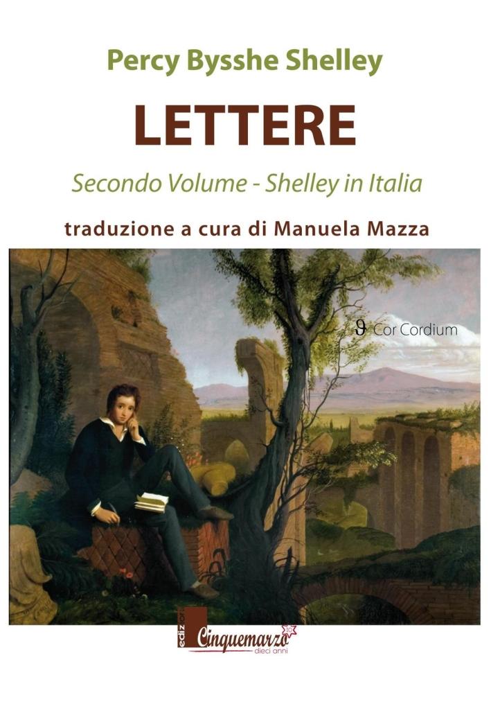 Lettere. Shelley in Italia. Vol. 2.