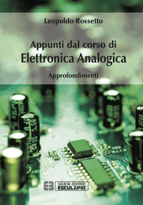 Appunti dal corso di elettronica analogica. Approfondimenti.
