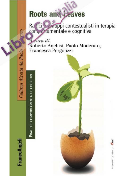 Roots and leaves. Radici e sviluppi contestualisti in terapia comportamentale e cognitiva.