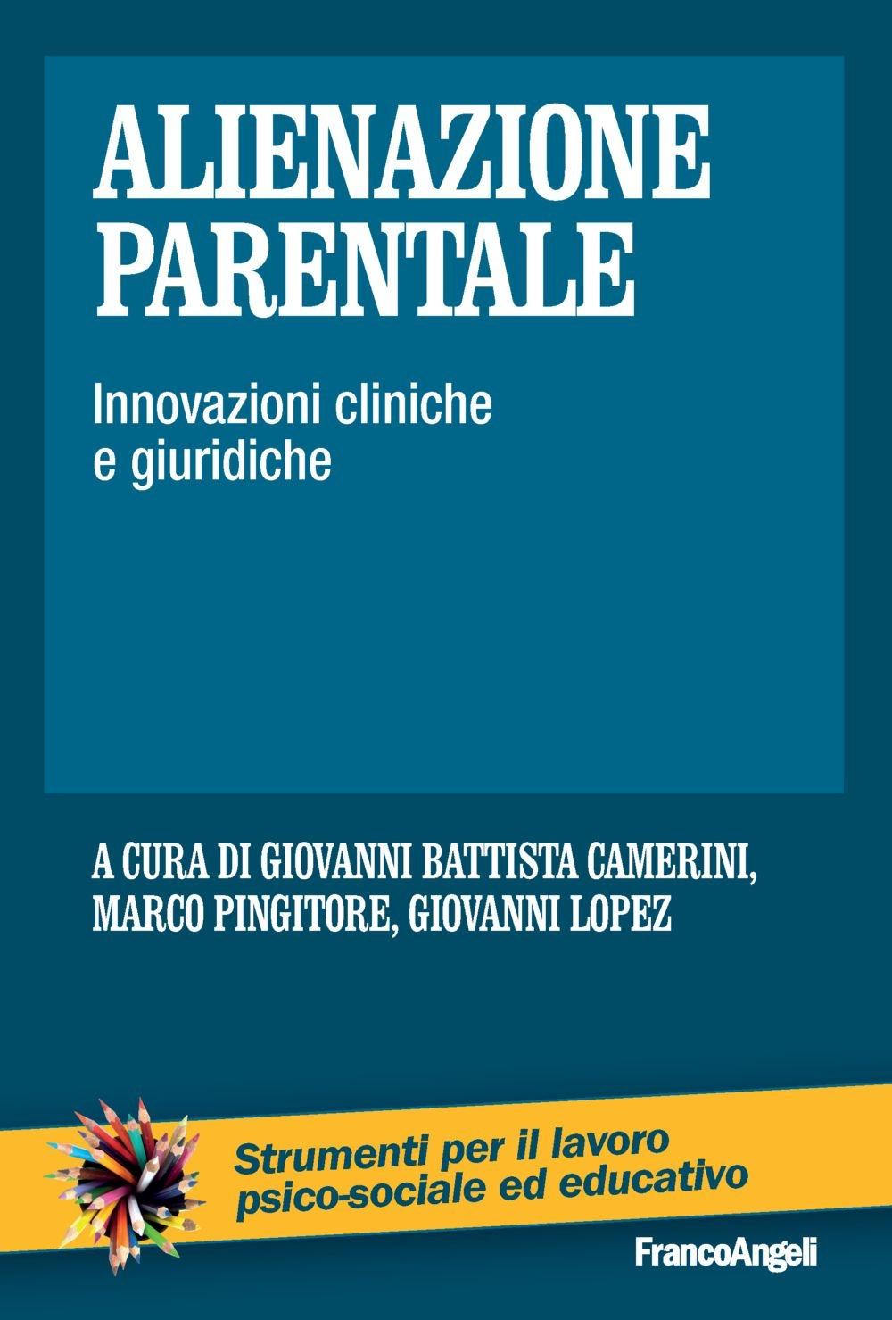 Alienazione parentale. Innovazioni cliniche e giuridiche.