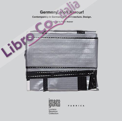 Germany, Mon Amour! Contemporary in Germany, Art, Architecture, Design