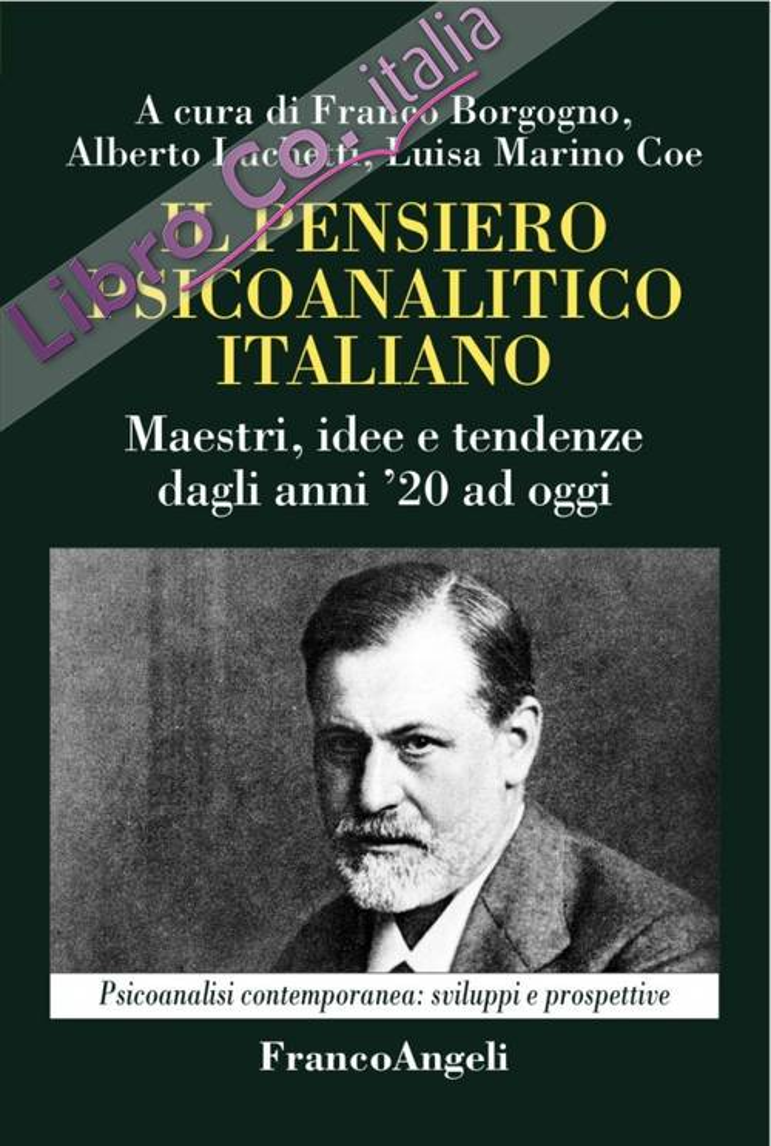 Il pensiero psicoanalitico italiano. Maestri, idee e tendenze dagli anni '20 ad oggi