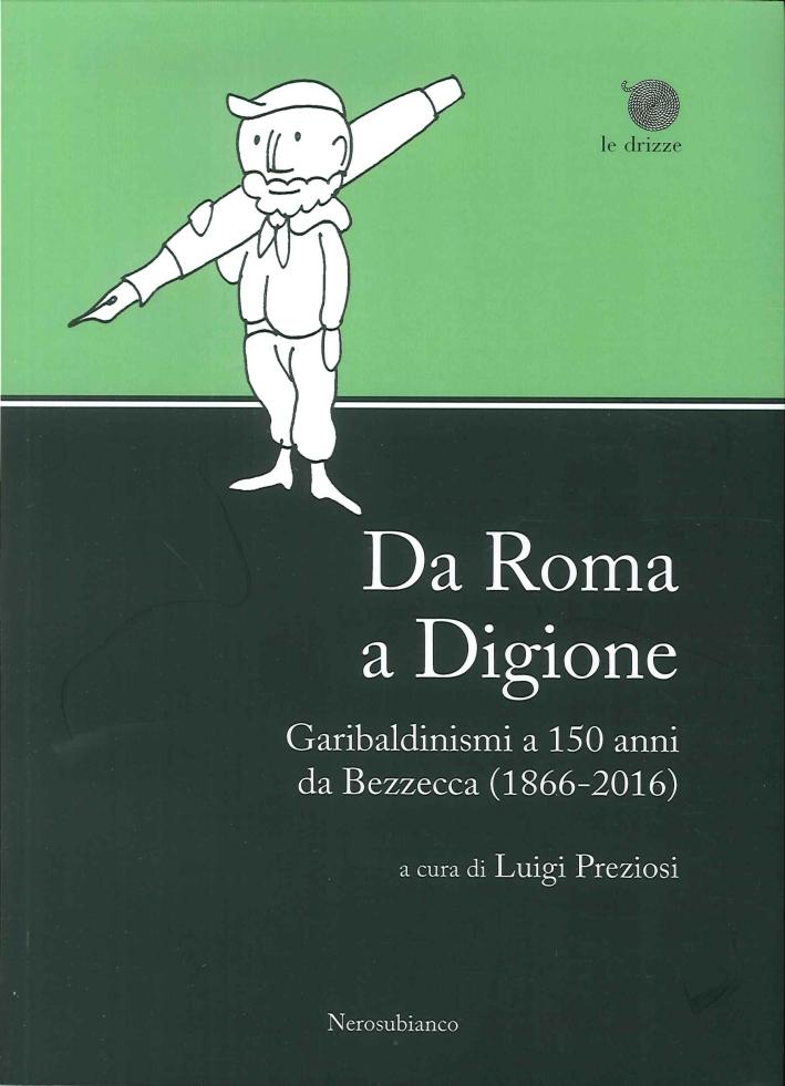 Da Roma a Digione. Garibaldinismi a 150 anni da Bezzecca (1866-2016)