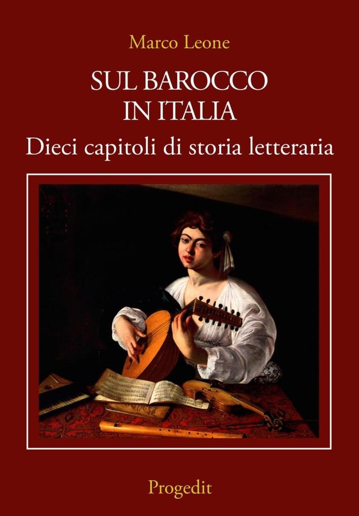 Sul barocco in Italia. Dieci capitoli di storia letteraria.