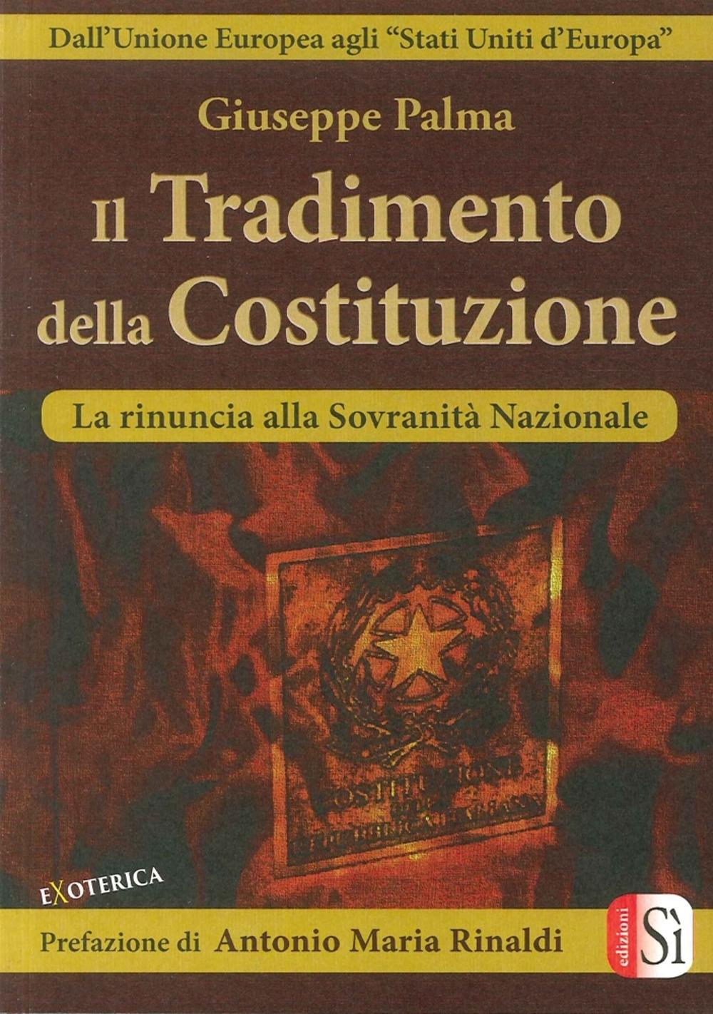 Il Tradimento della Costituzione. Dall'Unione Europea agli