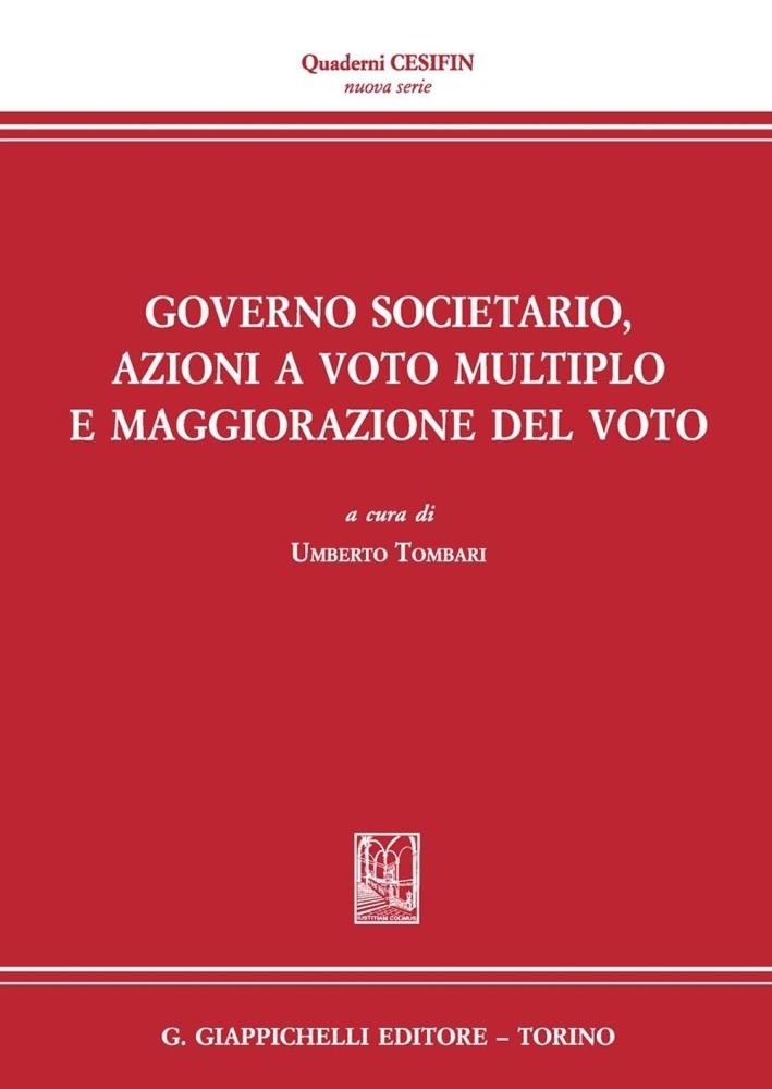 Governo societario, azioni a voto multiplo e maggiorazione del voto.