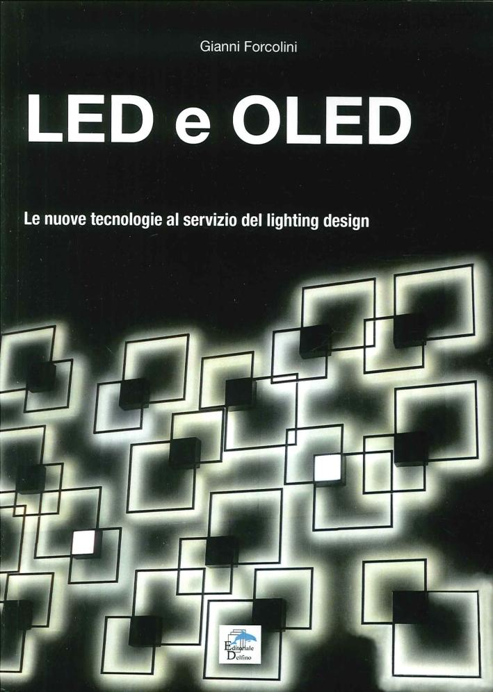 LED e OLED. Le Nuove Tecnologie al Servizio del Lighting Design.