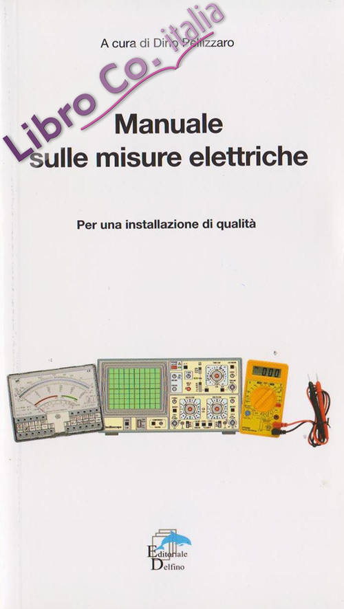 Manuale sulle misure elettriche. Per una installazione di qualità.