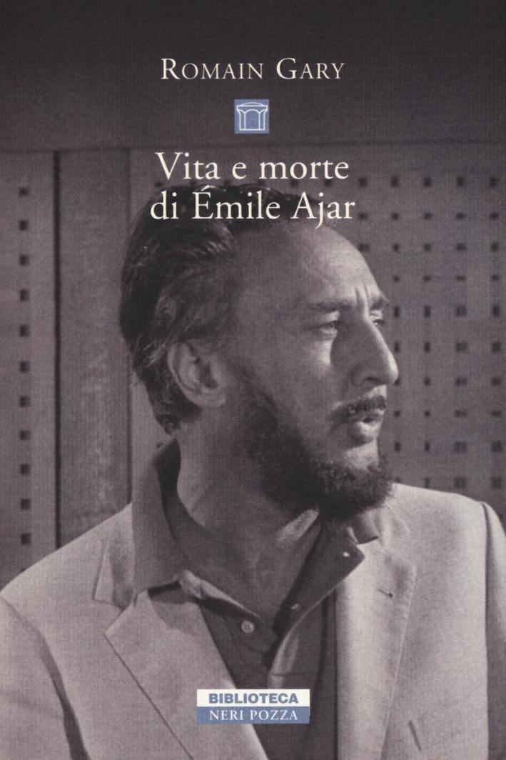 Vita e morte di Émile Ajar.