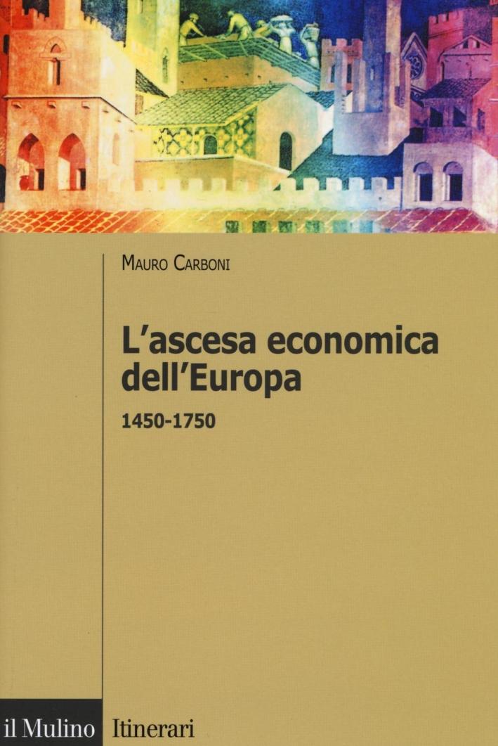 L'ascesa economica dell'Europa (1450-1750).