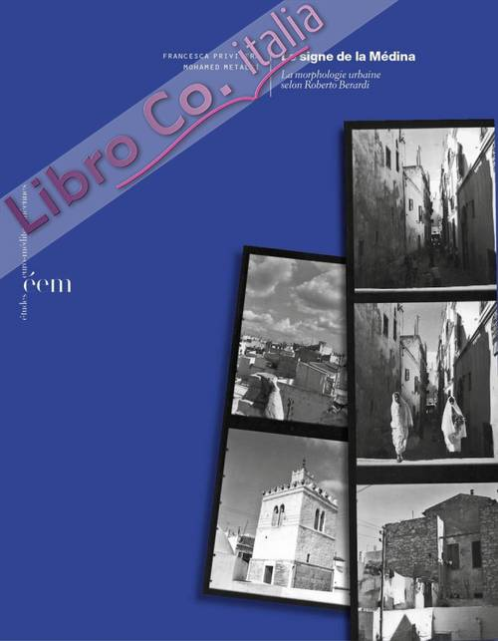 Le signe de la Médina. La morphologie urbaine selon Roberto Berardi.
