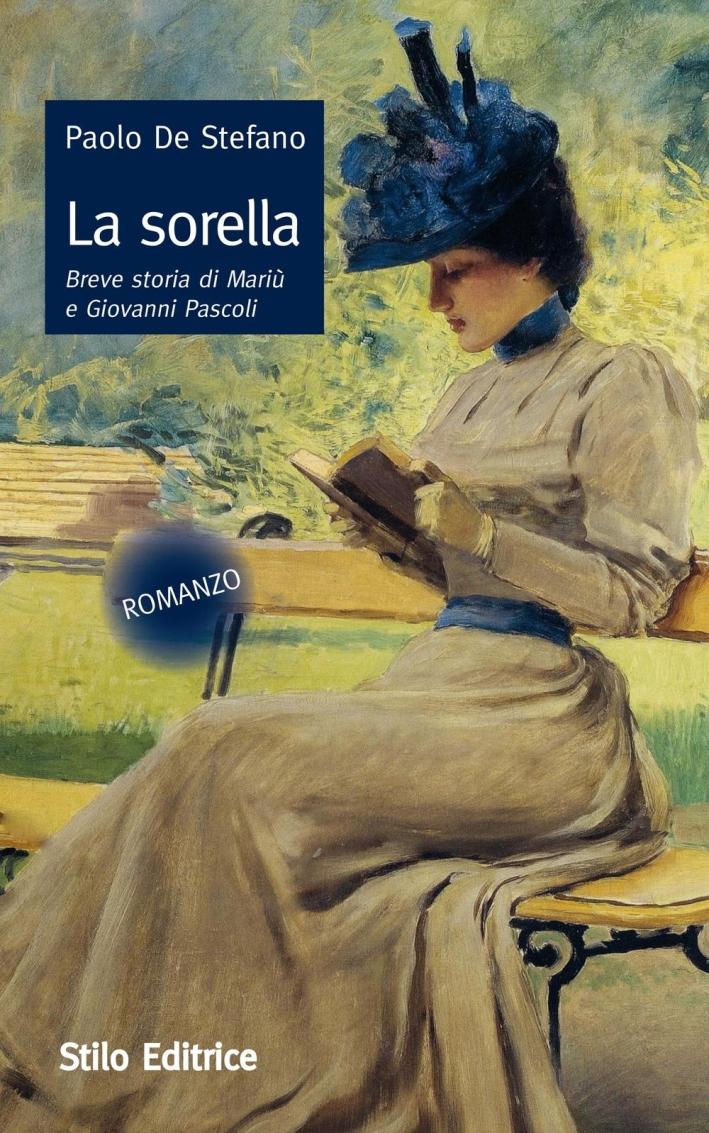 La sorella. Breve storia di Mariù e Giovanni Pascoli.