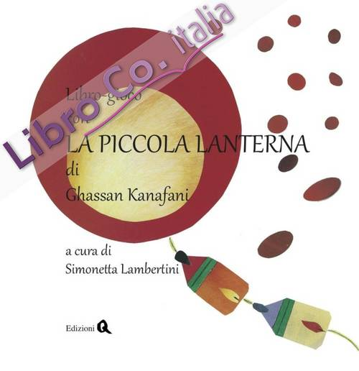 Libro-gioco con la piccola lanterna di Ghassan Kanafani.