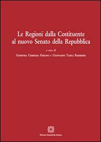 Le regioni dalla Costituente al nuovo Senato della Repubblica.