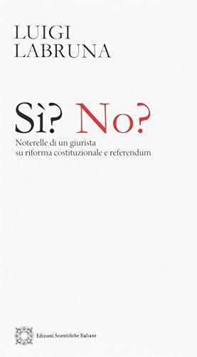 Sì? No? Noterelle di un giurista su riforma costituzionale e referendum.