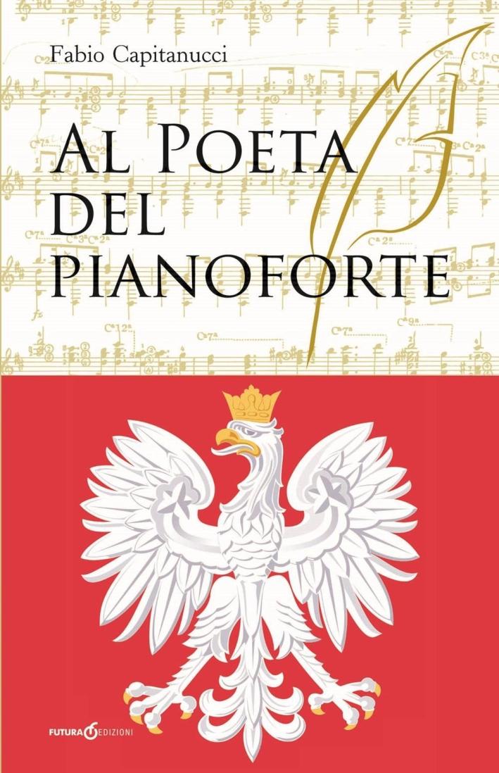 Al poeta del pianoforte.