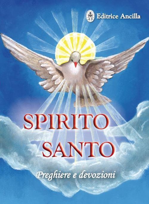 Spirito santo. Preghiere e devozioni.
