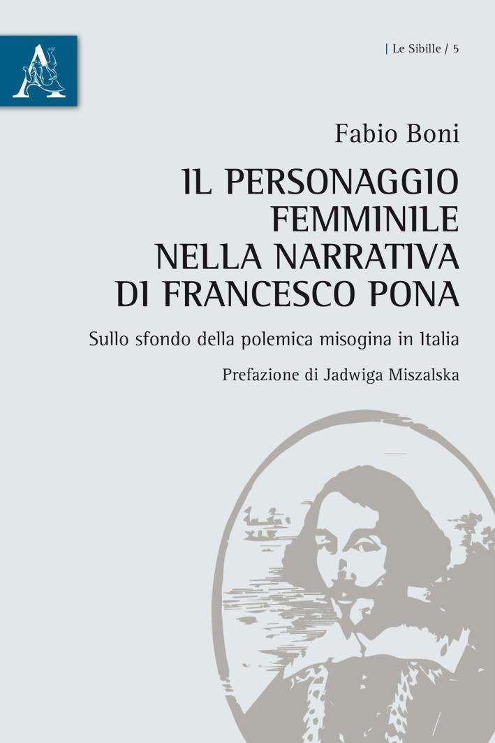 Il personaggio femminile nella narrativa di Francesco Pona sullo sfondo della polemica misogina in Italia.