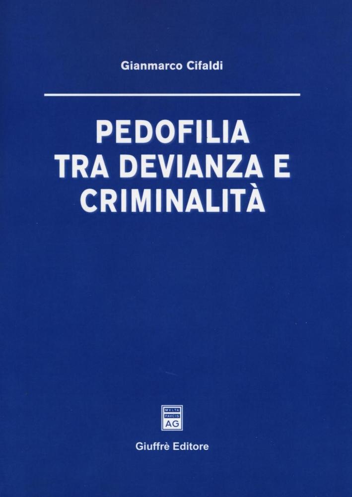 Pedofilia tra devianza e criminalità.