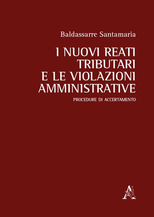 I nuovi reati tributari e le violazioni amministrative. Procedure di accertamento.