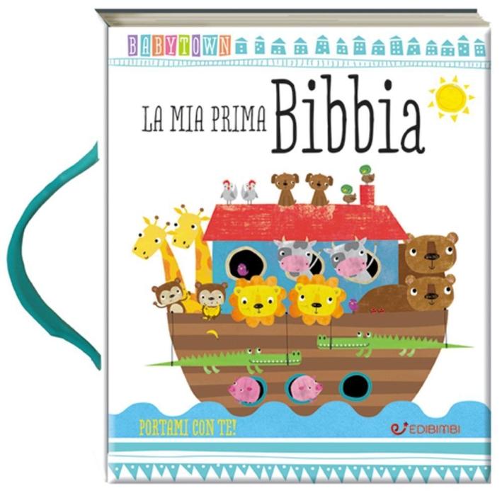 La mia prima Bibbia. Baby Town. Ediz. a colori