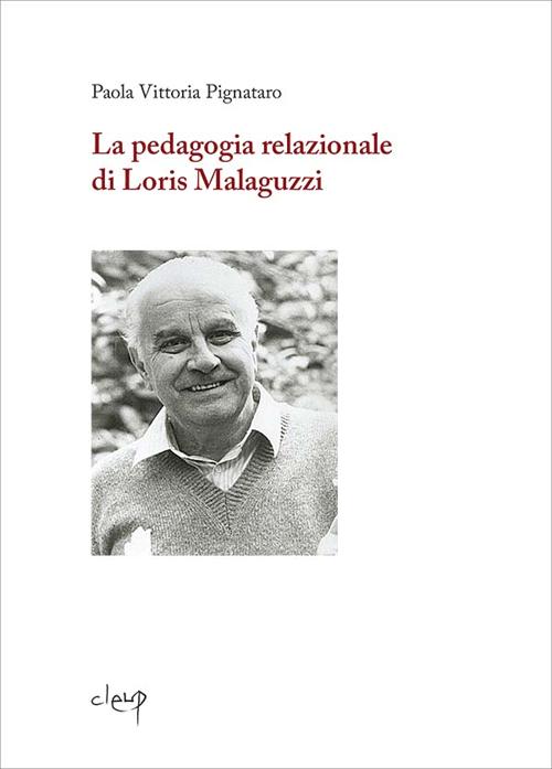 La pedagogia relazionale di Loris Malaguzzi.