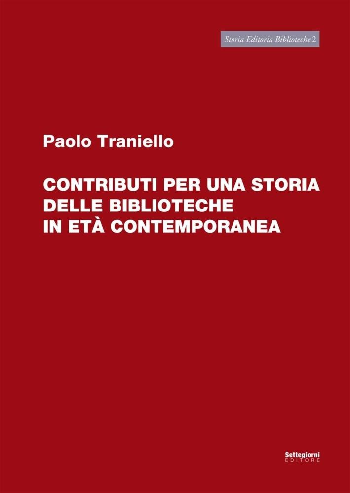 Contributi per una Storia delle Biblioteche in Età Contemporanea.