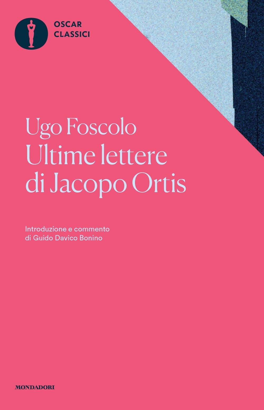 Ultime lettere di Jacopo Ortis. Tratte dagli autografi
