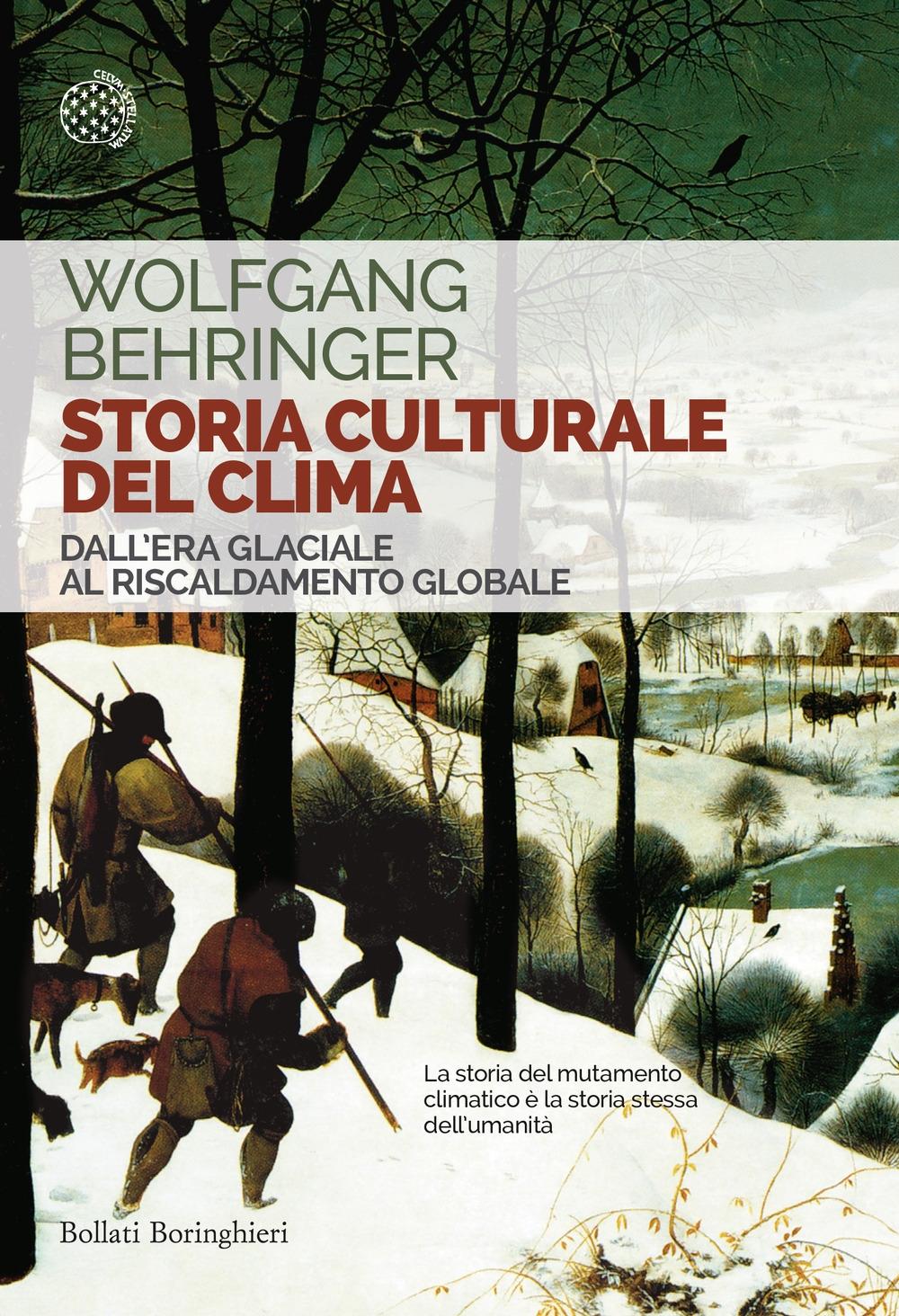 Storia culturale del clima. Dall'era glaciale al riscaldamento globale.