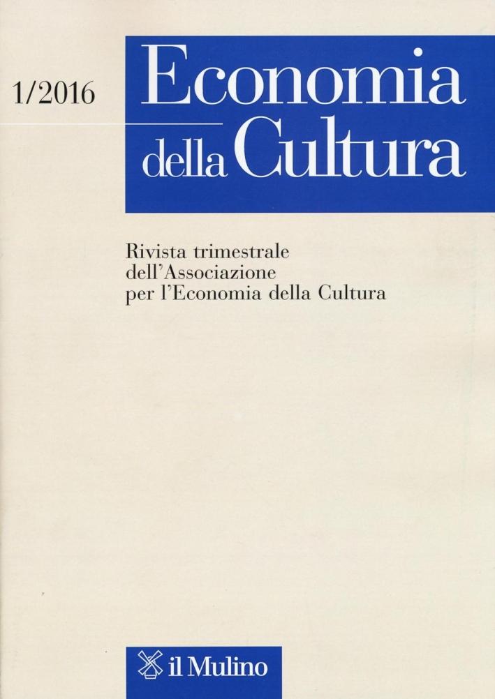 Economia della cultura (2016). Vol. 1.