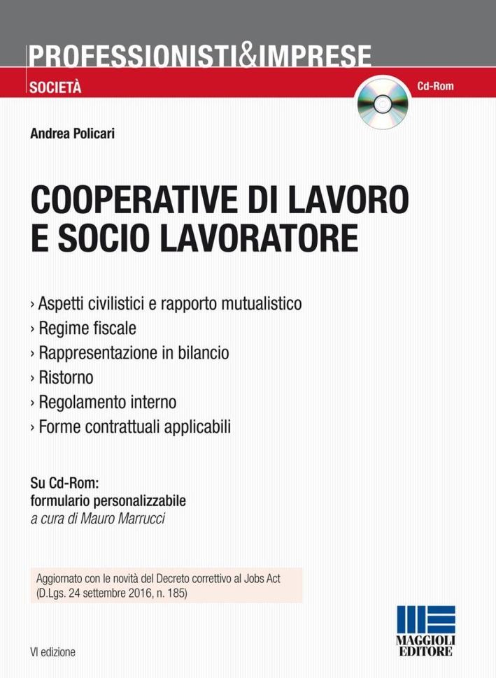 Cooperative di lavoro e socio lavoratore. Con CD-ROM.
