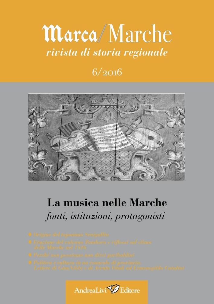 La musica nelle Marche: fonti, istituzioni, protagonisti.