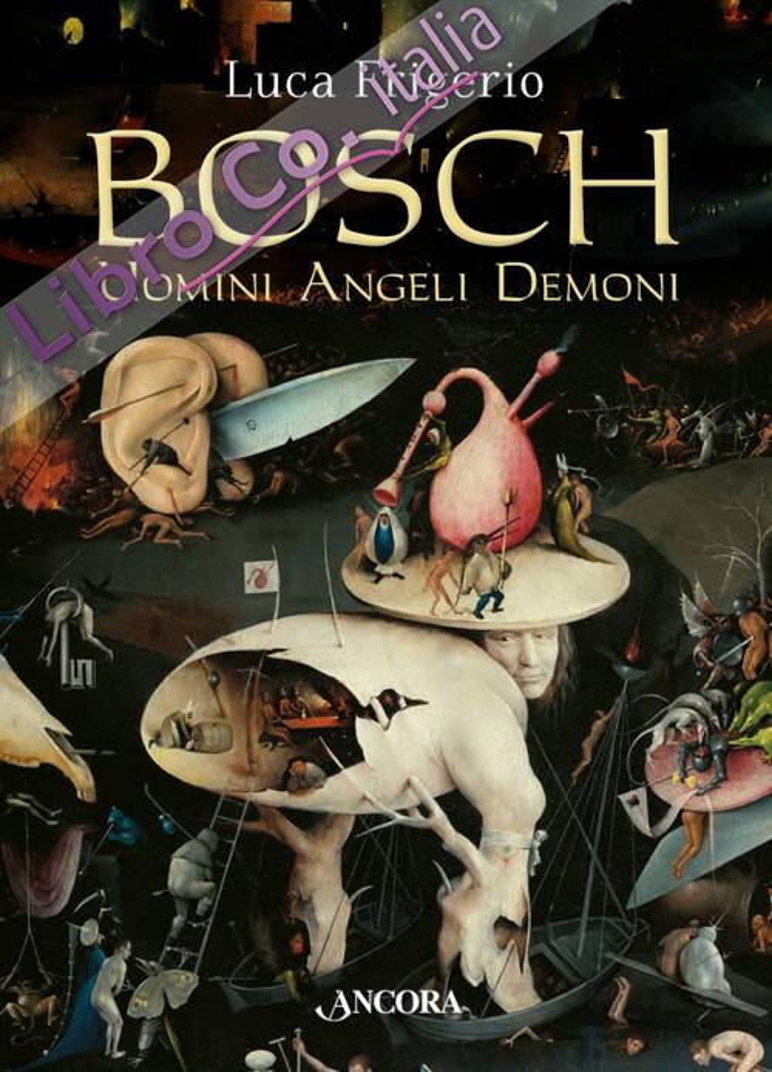 Bosch. Uomini angeli demoni.
