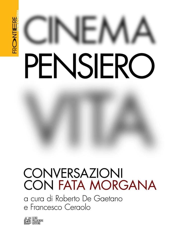 Cinema, pensiero, vita. Conversazioni con fata Morgana.