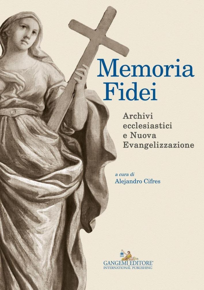 Memoria Fidei. Archivi ecclesiastici e Nuova Evangelizzazione.