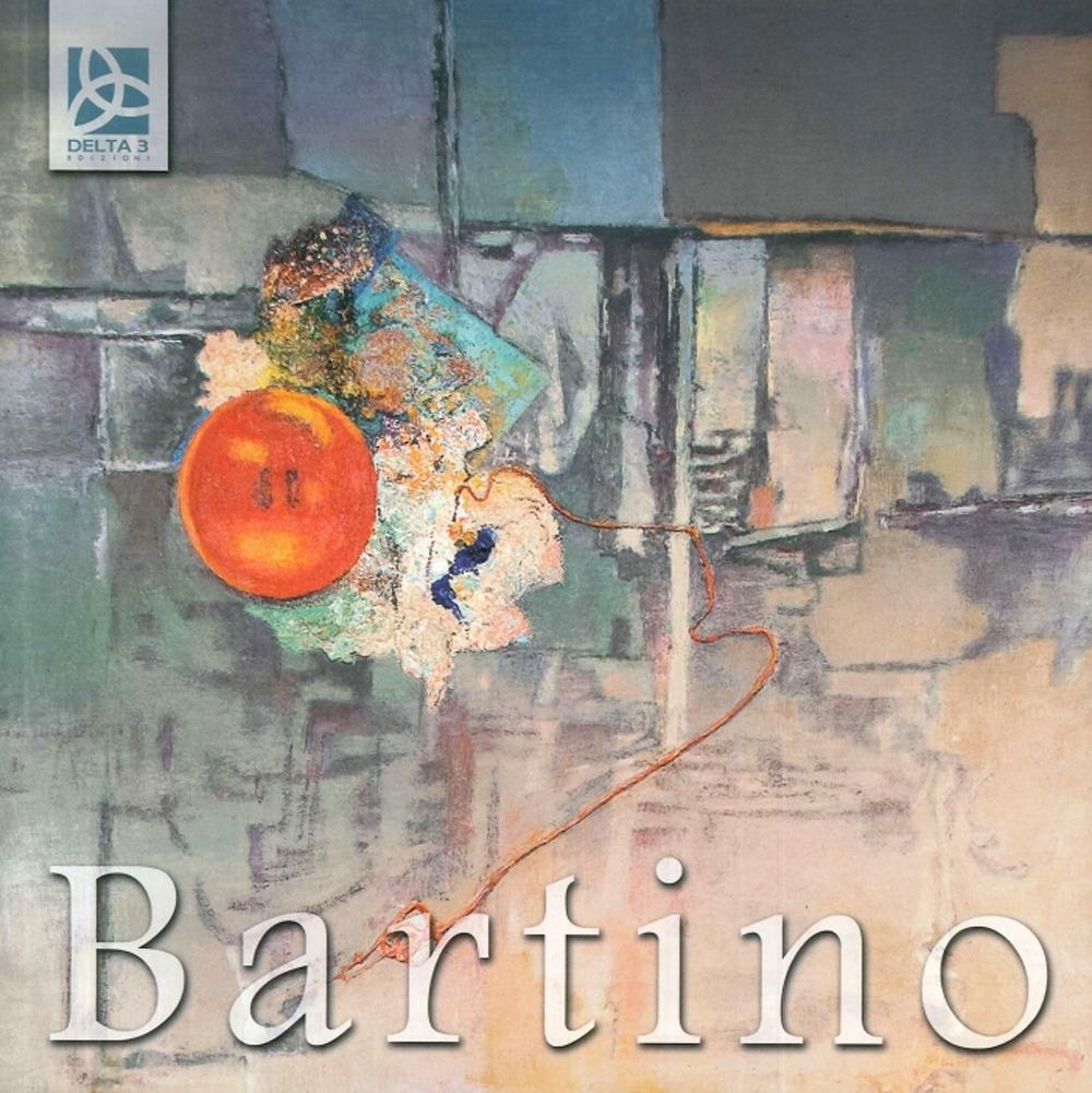 Saverio Bartino. Catalogo Opere Anni 1990-2002 / 2013-2016