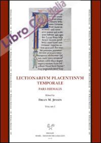 Lectionarium Placentinum Temporale. Edition of a Twelfth Centuy Lectionary for the Divine Office. Vol. I. Pars hiemalis. Vol 2. Pars aestiva.
