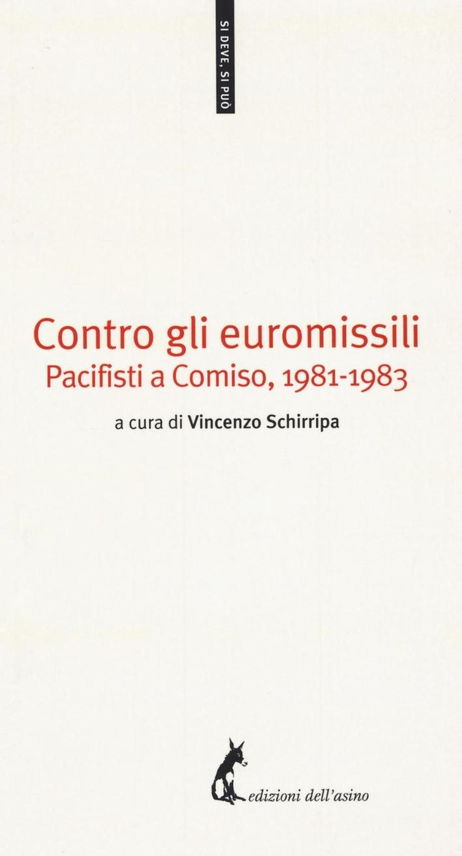 Contro gli euromissili. Pacifisti a Comiso, (1981-1983).