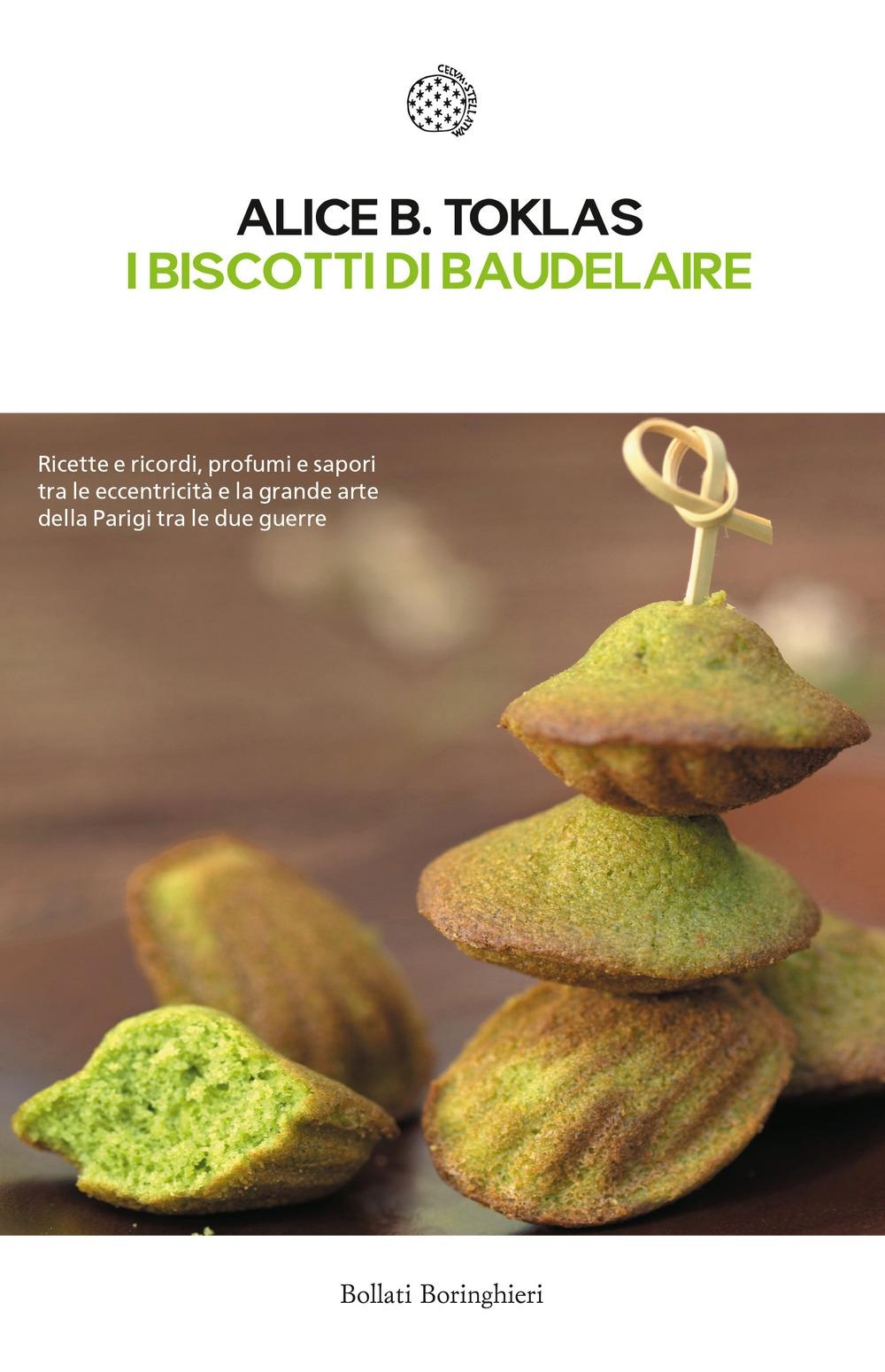 I biscotti di Baudelaire. Il libro di cucina di Alice B. Toklas.