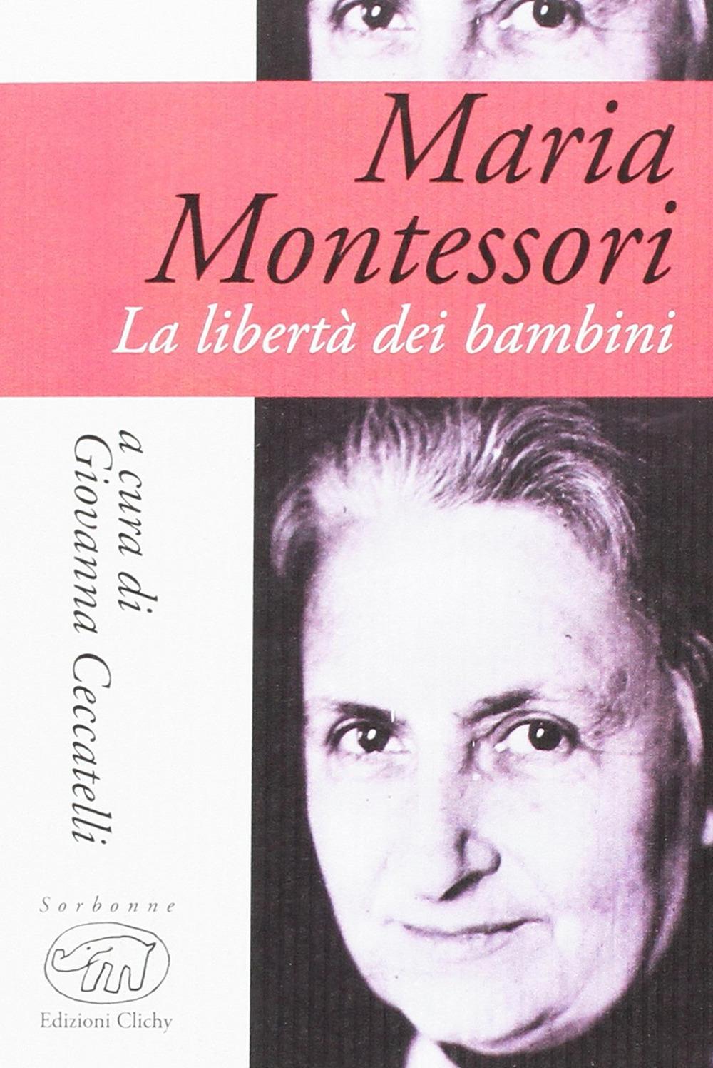 Maria Montessori. La libertà dei bambini.