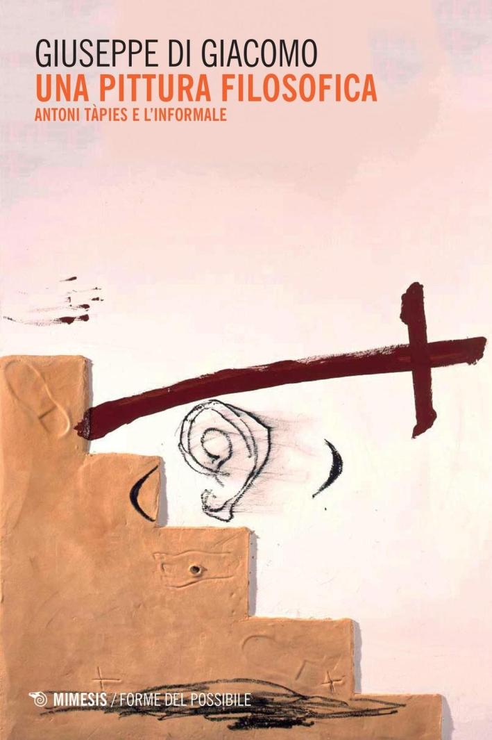 Una pittura filosofica. Antoni Tàpies e l'informale.