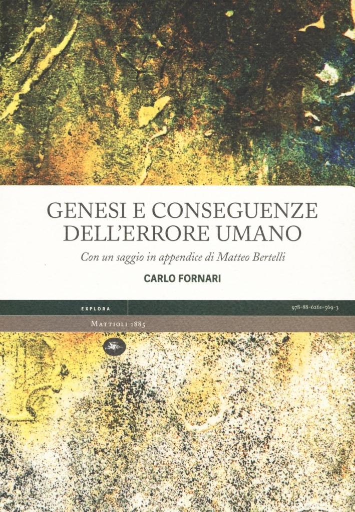 Genesi e conseguenze dell'errore umano.