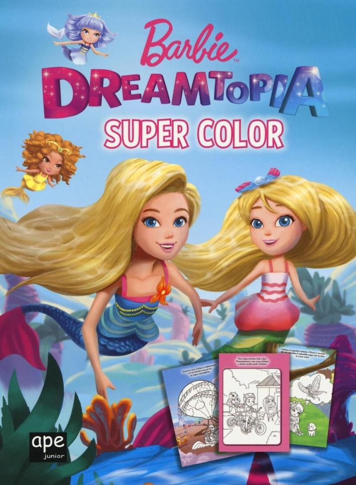 Barbie Dreamtopia. Super color. Ediz. a colori