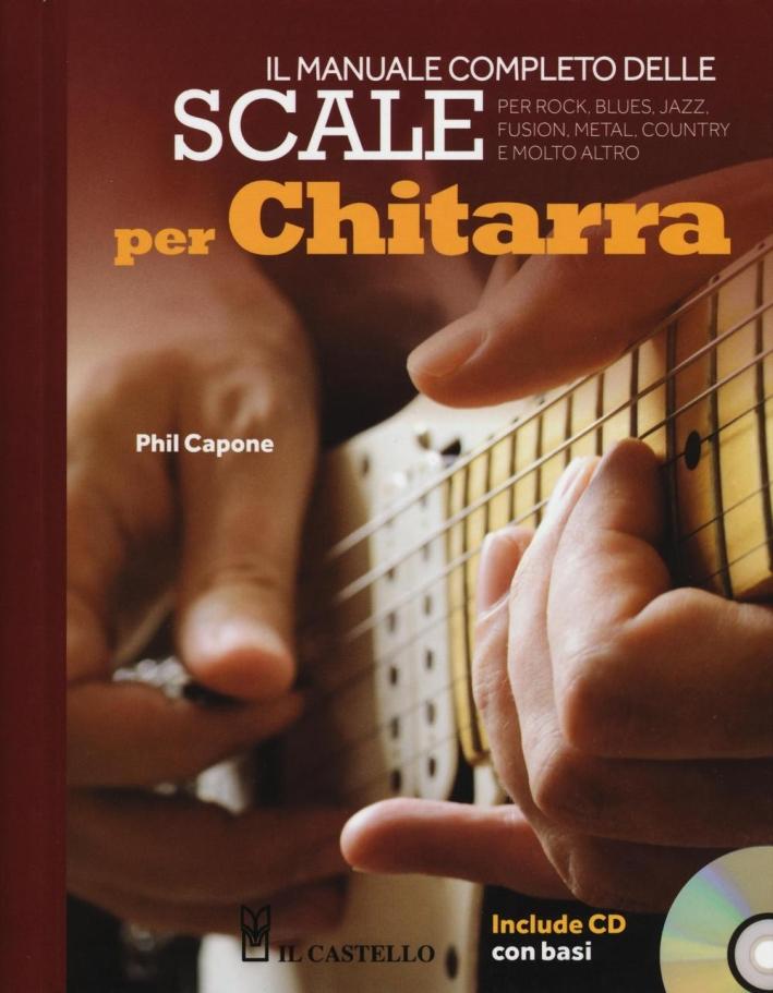 Il manuale completo delle scale per chitarra. Con CD Audio.
