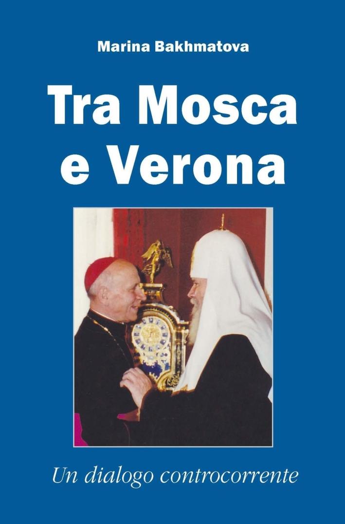 Tra Mosca e Verona. Un dialogo controcorrente.