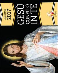 Gesù confido in te. Calendario 2017.