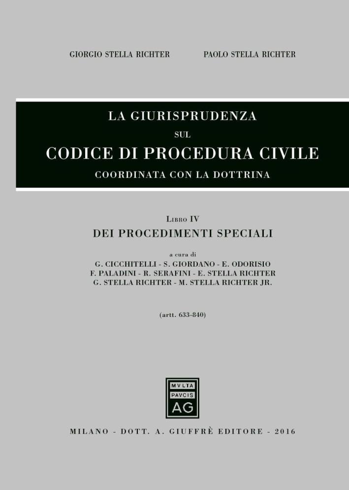 La giurisprudenza sul codice di procedura civile. Coordinata con la dottrina. Vol. 4: Dei procedimenti speciali (Artt. 633-840).
