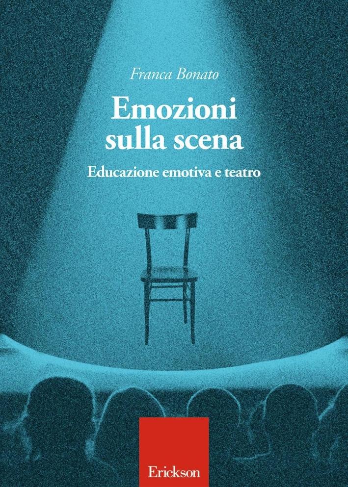 Emozioni sulla scena. Educazione emotiva a teatro.