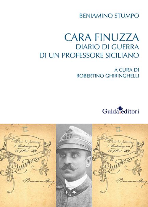 Cara Finuzza. Diario di Guerra di un Professore Siciliano.