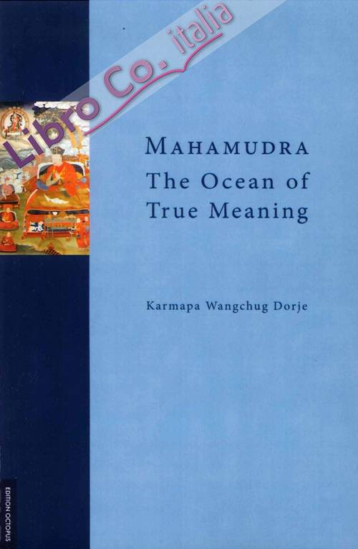 Mahamudra. The Ocean of True Meaning.